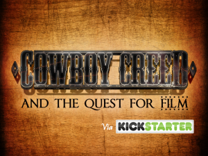 Cowboy Creed The Quest for Film!