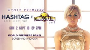 'Hashtag' Premiere at Dragon Con Announced