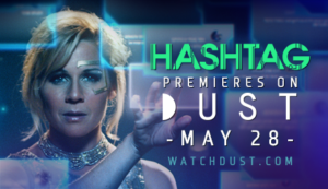 'Hashtag' to Premiere Online on DUST May 28